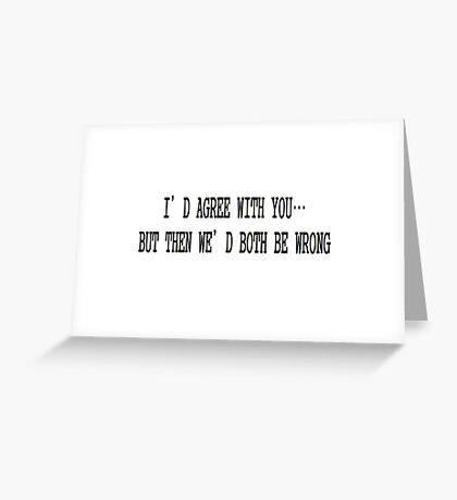sarcasm at its best Greeting Card