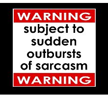 Warning Subject to Sudden Outbursts of Sarcasm - Kids T-Shirt Photographic Print
