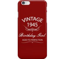 Vintage 1945 Birthday Girl Aged To Perfection iPhone Case/Skin