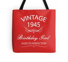 Vintage 1945 Birthday Girl Aged To Perfection Tote Bag