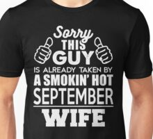 Sorry This Guy Is Already Taken By A Smokin Smoking Hot September Wife Unisex T-Shirt