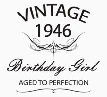 Vintage 1946 Birthday Girl Aged To Perfection by rardesign