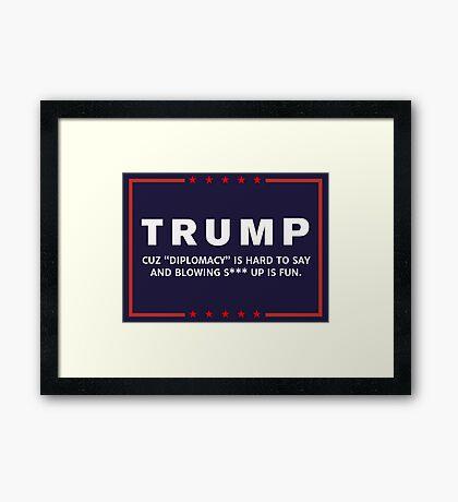 Ant-Trump Diplomacy Goes Boom Framed Print