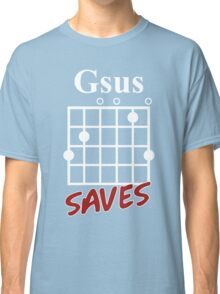 Gsus Saves Chord T-Shirt, Funny Guitar Lover Gift Classic T-Shirt