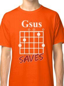 Gsus Saves Chord T-Shirt, Funny Guitar Lover Gift Classic T-Shirt