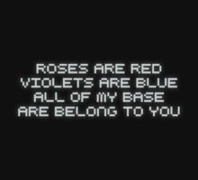 roses are red violets are blue all of my base are belong to you by digerati