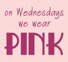 On Wednesdays We Wear Pink by Greenbaby