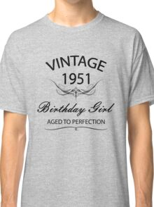 Vintage 1951 Birthday Girl Aged To Perfection Classic T-Shirt