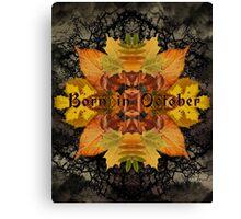 Born in October Canvas Print