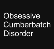 Obsessive cumberbatch disorder by SamanthaMirosch