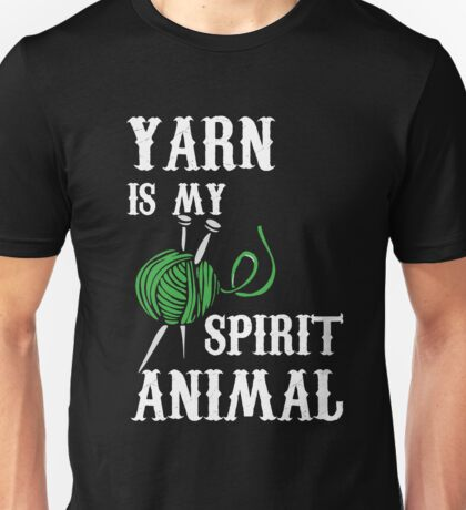 Yarn is my spirit animal Unisex T-Shirt