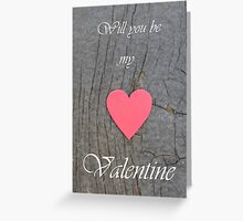 Will You Be My Valentine? Greeting Card