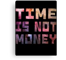 Time is not  Canvas Print