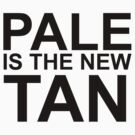 Pale is the new tan by SamanthaMirosch