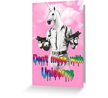 Don't mess with unicorns Greeting Card