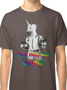 Don't mess with unicorns Classic T-Shirt