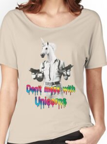 Don't mess with unicorns Women's Relaxed Fit T-Shirt