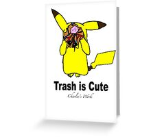 Trash is cute Greeting Card