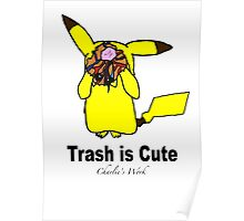 Trash is cute Poster