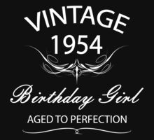 Vintage 1954 Birthday Girl Aged To Perfection by rardesign