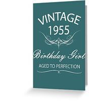 Vintage 1955 Birthday Girl Aged To Perfection Greeting Card