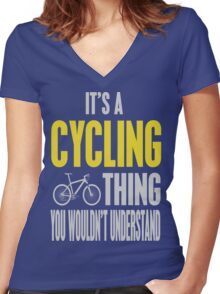 It's A Cycling Thing You Wouldn't Understand Women's Fitted V-Neck T-Shirt