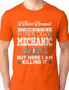 I'd Grow Up Super Cool Mechanic Wife Unisex T-Shirt