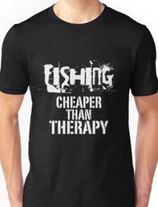 Fishing, Cheaper Than Therapy Unisex T-Shirt
