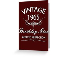 Vintage 1965 Birthday Girl Aged To Perfection Greeting Card