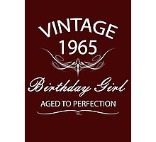 Vintage 1965 Birthday Girl Aged To Perfection Photographic Print