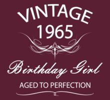 Vintage 1965 Birthday Girl Aged To Perfection by rardesign