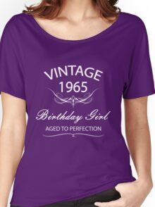 Vintage 1965 Birthday Girl Aged To Perfection Women's Relaxed Fit T-Shirt