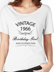 Vintage 1966 Birthday Girl Aged To Perfection Women's Relaxed Fit T-Shirt