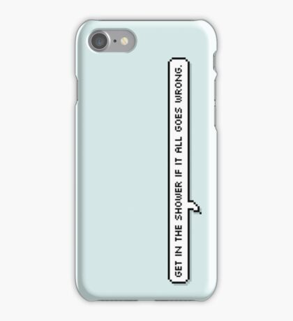 Get In The Shower iPhone Case/Skin