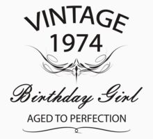Vintage 1974 Birthday Girl Aged To Perfection by rardesign