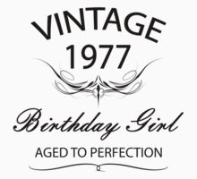 Vintage 1977 Birthday Girl Aged To Perfection by rardesign