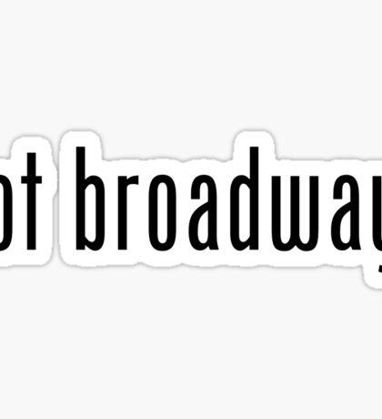 Got Broadway? Sticker