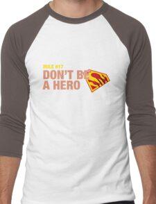 Rule #17: Don't be a hero. Men's Baseball ¾ T-Shirt