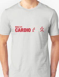 Rule #1: Cardio. Unisex T-Shirt
