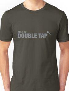 Rule #2: Double tap. Unisex T-Shirt
