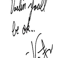 Vic Fuentes Handwriting; Darling, you'll be okay by Ofthesoul92
