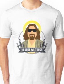 In dude we trust Unisex T-Shirt