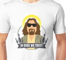 In dude we trust Unisex T-Shirt