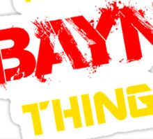 It's A BAYN thing, you wouldn't understand !! Sticker