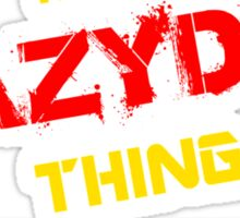 It's A BAZYDLO thing, you wouldn't understand !! Sticker