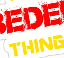 It's A BEDER thing, you wouldn't understand !! Sticker
