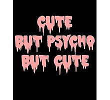 Cute but psycho Photographic Print
