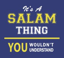 It's A SALAM thing, you wouldn't understand !! by satro
