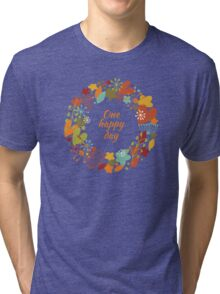 One happy day Tri-blend T-Shirt