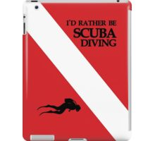 I'd Rather Be Scuba Diving iPad Case/Skin